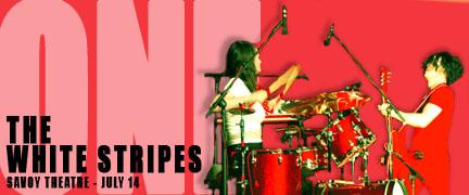 White Stripes / Savoy Theatre