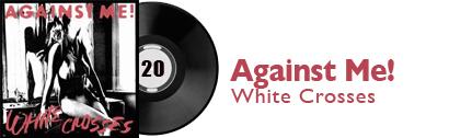 Album 20 - Against me - White Crosses
