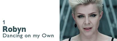 Single 1 - Robyn - Dancing on my Own